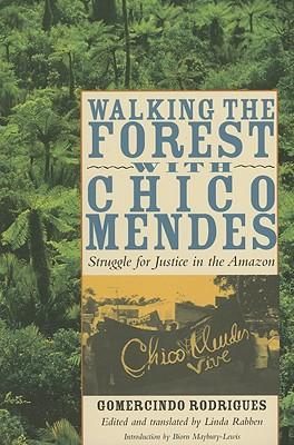 Walking the Forest With Chico Mendes