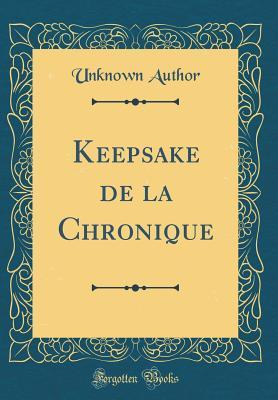 Keepsake de la Chronique (Classic Reprint)