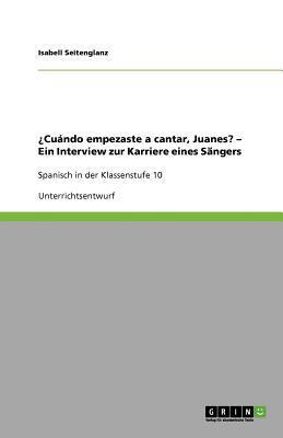 ¿Cuándo empezaste a cantar, Juanes? - Ein Interview zur Karriere eines Sängers