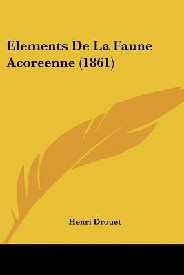 Elements de La Faune Acoreenne (1861)
