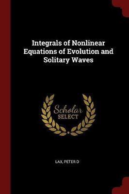 Integrals of Nonlinear Equations of Evolution and Solitary Waves
