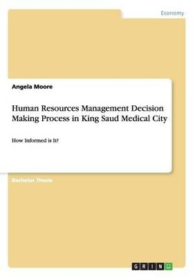 Human Resources Management Decision Making Process in King Saud Medical City