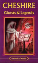 Cheshire Ghosts and Legends