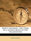 Maw's Vacation