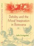 Debility and Moral Imagination in Botswana