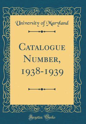 Catalogue Number, 1938-1939 (Classic Reprint)