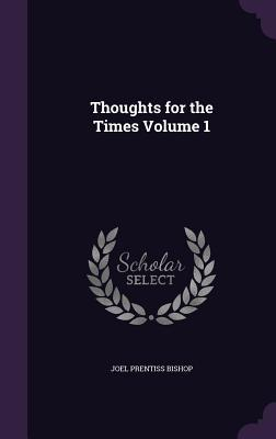Thoughts for the Times Volume 1