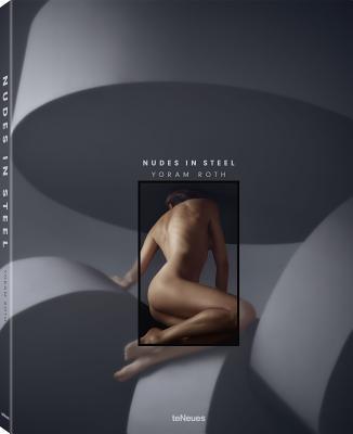 Nudes in steel. Ediz. inglese e tedesca