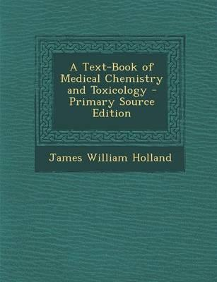 A Text-Book of Medical Chemistry and Toxicology