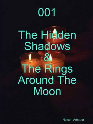 001 The Hidden Shadows & The Rings Around The Moon
