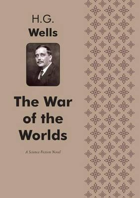 The War of the Worlds a Science Fiction Novel