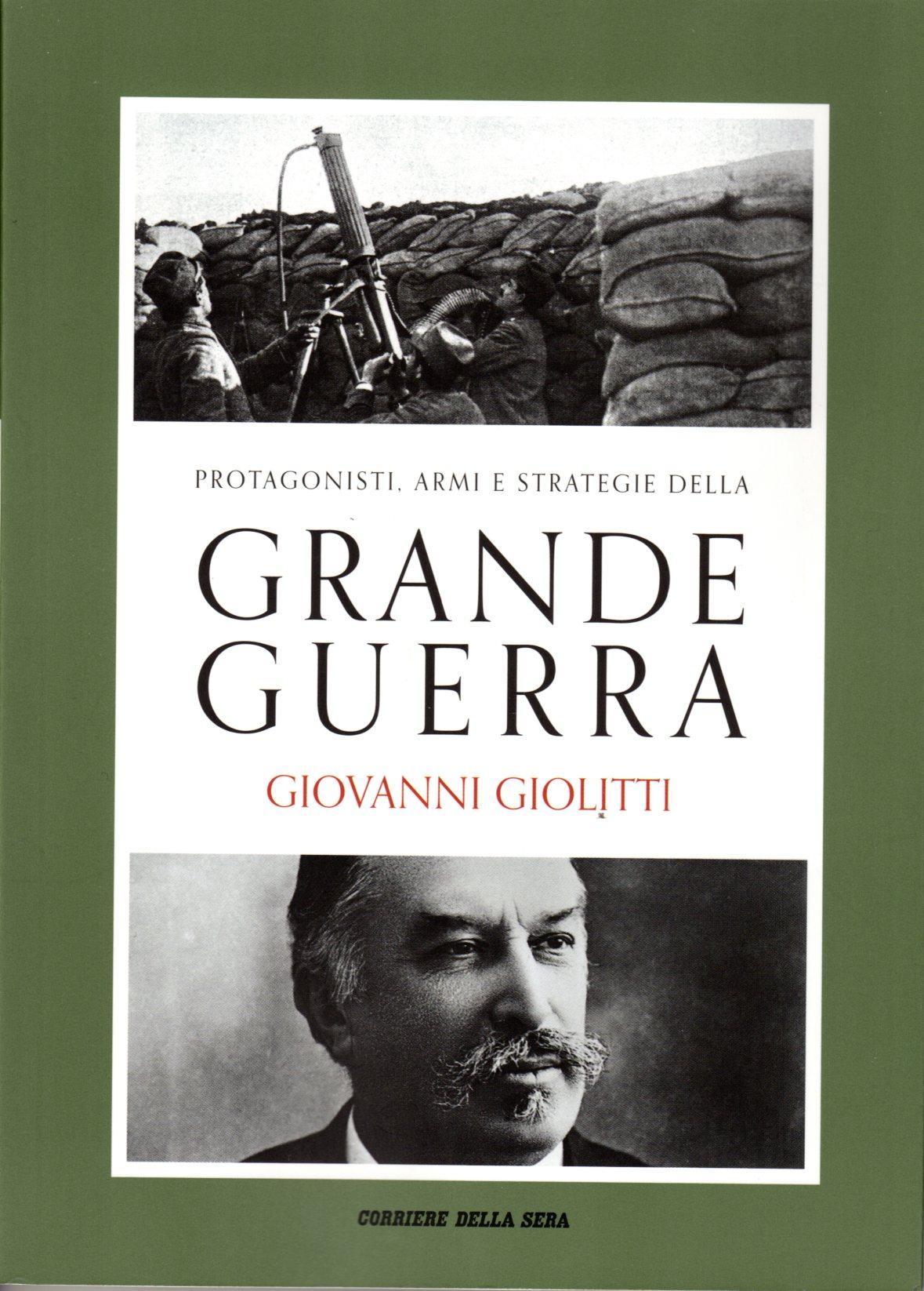 Protagonisti, armi e strategie della Grande Guerra Vol. 2