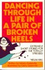 Dancing through life in a pair of broken heels