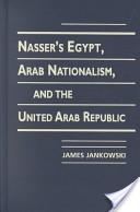 Nasser's Egypt, Arab nationalism, and the United Arab Republic