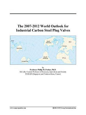 The 2007-2012 World Outlook for Industrial Carbon Steel Plug Valves