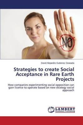 Strategies to create Social Acceptance in Rare Earth Projects
