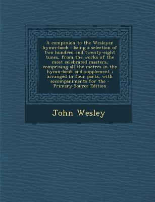 A Companion to the Wesleyan Hymn-Book