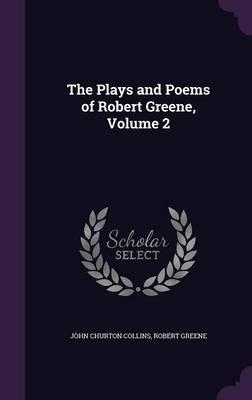 The Plays & Poems of Robert Greene, Volume 2