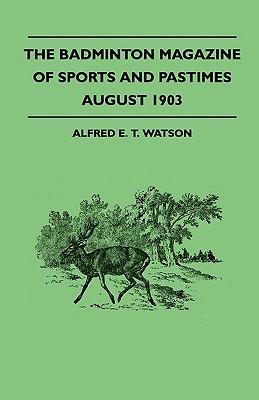 The Badminton Magazine Of Sports And Pastimes - August 1903 - Containing Chapters On