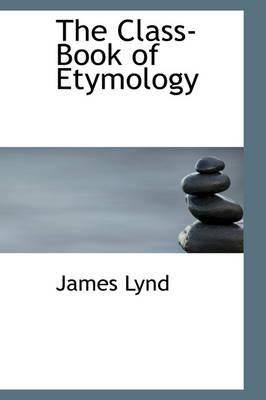 The Class-Book of Etymology