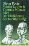 Martin Luther und Thomas Münzer oder Die Einführung der Buchhaltung.