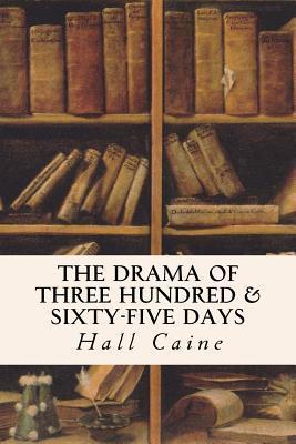 The Drama of Three Hundred & Sixty-five Days