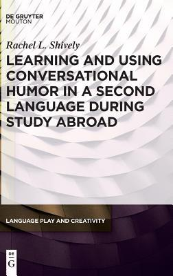 Learning and Using Conversational Humor in a Second Language During Study Abroad