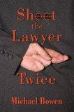 Shoot the Lawyer Twice