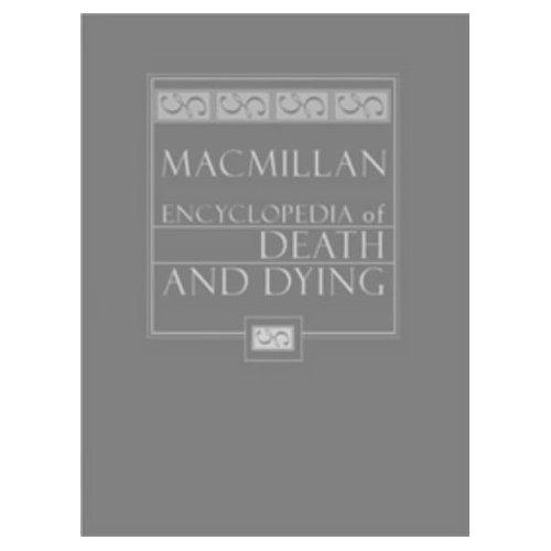 Macmillan Encyclopedia of Death and Dying. 2 Vol. Set