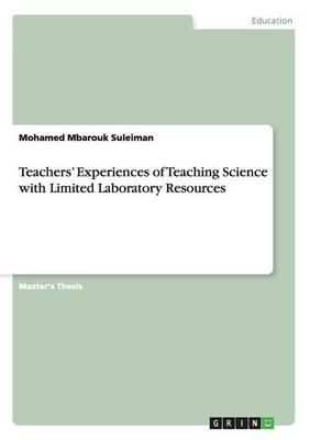 Teachers' Experiences of Teaching Science with Limited Laboratory Resources