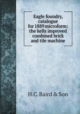 Eagle Foundry, Catalogue for 1889 Microform
