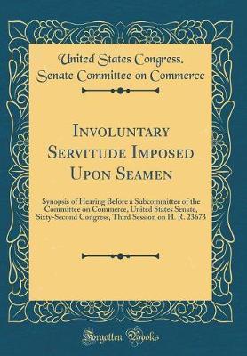 Involuntary Servitude Imposed Upon Seamen