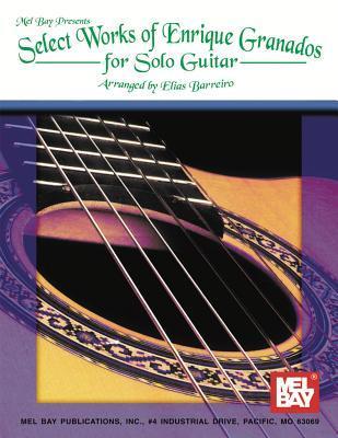 Select Works of Enrique Granados for Solo Guitar
