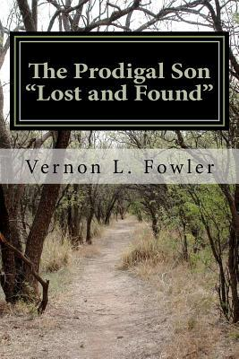 "The Prodigal Son ""Lost and Found"""