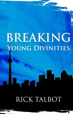 Breaking Young Divinities