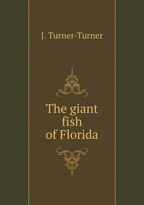 The Giant Fish of Florida