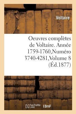 Oeuvres Completes de Voltaire. Annee 1759-1760,Numero 3740-4281,Volume 8