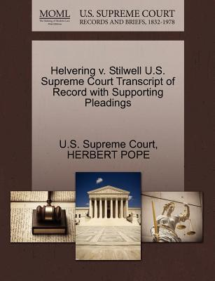 Helvering V. Stilwell U.S. Supreme Court Transcript of Record with Supporting Pleadings