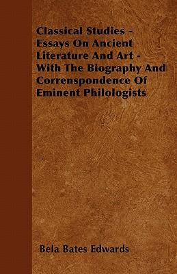 Classical Studies - Essays On Ancient Literature And Art - With The Biography And Correnspondence Of Eminent Philologists
