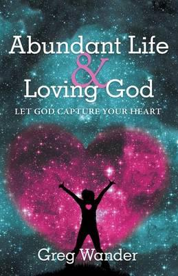 Abundant Life and Loving God
