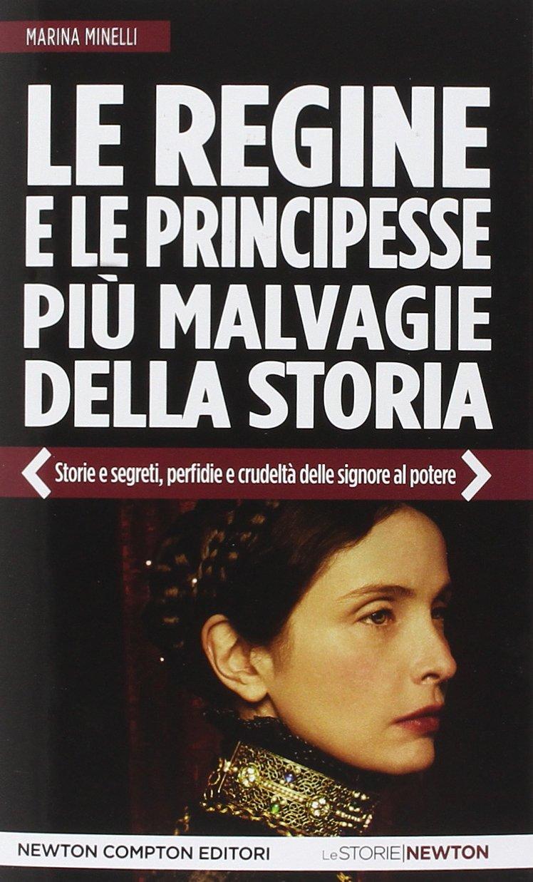 Le regine e le principesse più malvagie della storia