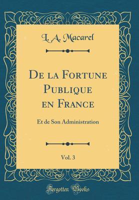 De la Fortune Publique en France, Vol. 3