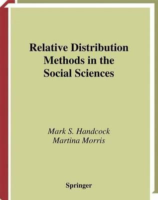 Relative Distribution Methods in the Social Sciences