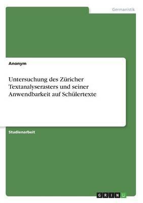 Untersuchung des Züricher Textanalyserasters und seiner Anwendbarkeit auf Schülertexte