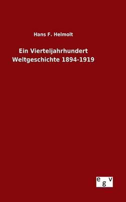 Ein Vierteljahrhundert Weltgeschichte 1894-1919