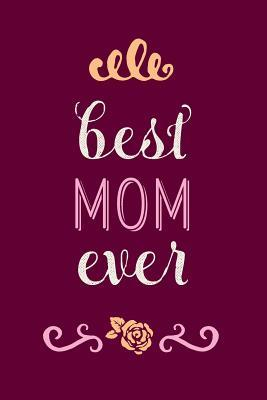 Best Mom Ever Lined Journal