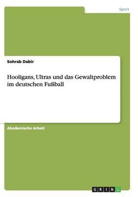 Hooligans, Ultras und das Gewaltproblem im deutschen Fußball