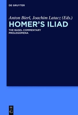 Homer's Iliad the Basel Commentary