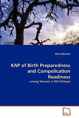 KAP of Birth Preparedness and Compelication Readiness