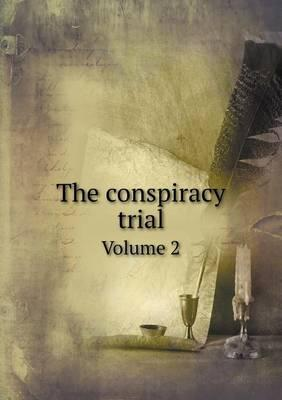 The Conspiracy Trial Volume 2